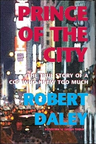 9781559213806: Prince of the City: The True Story of a Cop Who Knew Too Much
