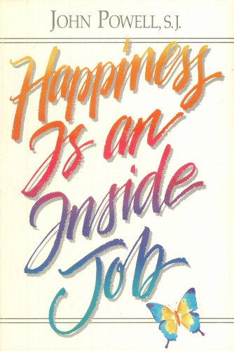Happiness Is an Inside Job (1559240059) by John Powell