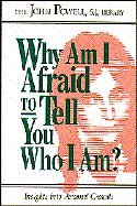 9781559242790: Why Am I Afraid to Tell You Who I Am? Insights into Personal Growth