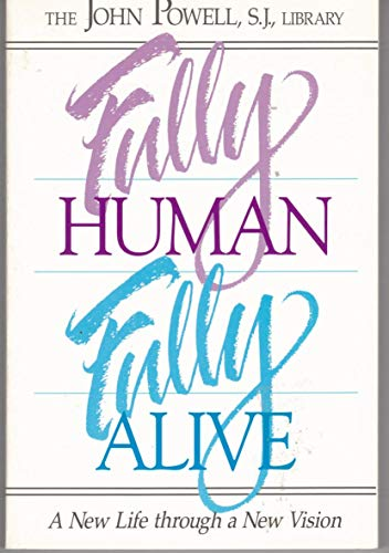 9781559242813: Fully Human Fully Alive: A New Life through a New Vision