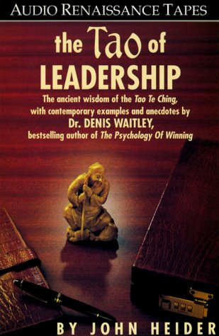 9781559270878: The Tao of Leadership: The ancient wisdom of the Too Te Ching, with contemporary examples and anecdotes by Dr. Denis Waitley, bestselling author of The Psychology of Winning