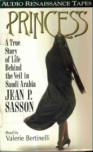9781559272100: Princess: A True Story of Life Behind the Veil in Saudia Arabia