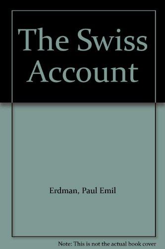 The Swiss Account: Erdman, Paul Emil