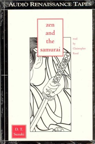 Zen and the Samurai: Suzuki, D. T.