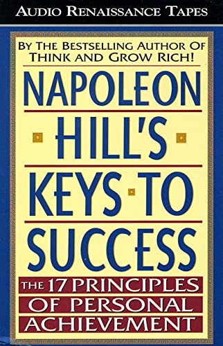 9781559273916: Napoleon Hill's Keys to Success: The 17 Principles of Personal Achievement