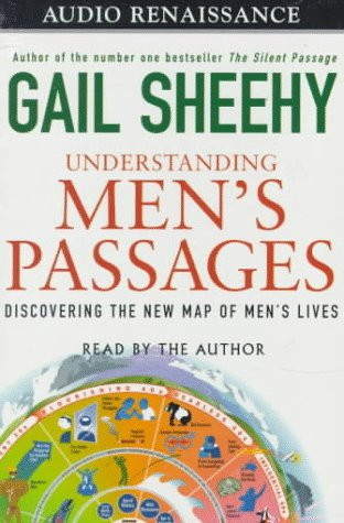 Understanding Men's Passages: Getting Your Life's Worth by Managing Change: Sheehy, Gail