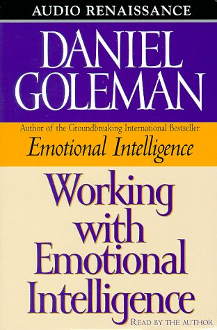 Working with Emotional Intelligence (Leading with Emotional Intelligence): Daniel Goleman