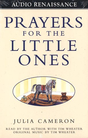 Prayers for the Little Ones (1559275324) by Julia Cameron