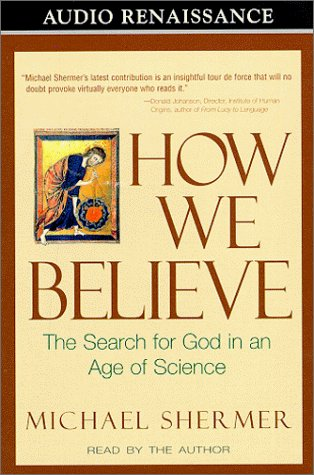 9781559275675: How We Believe: The Search for God in an Age of Science