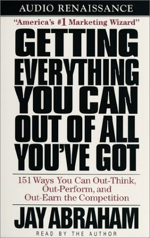 9781559275859: Getting Everything You Can Out of All You've Got: 151 Ways You Can Out-Think, Out-Perform, and Out-Earn the Competition