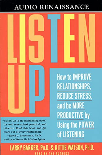 9781559276245: Listen Up: How to Improve Relationships, Reduce Stress, and Be More Productive by Using the Power of Listening