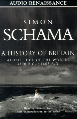A History of Britain, Volume 1: At the Edge of the World 3500 B.C. - 1603 A.D.