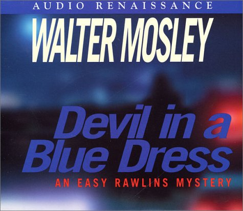 Devil in a Blue Dress (Easy Rawlins Mysteries): Walter Mosley