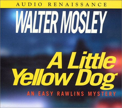 A Little Yellow Dog, An Easy Rawlins Mystery, Unabridged,: Mosley, Walter, Weinberger, Howard - ...