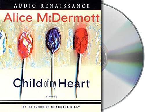 Child of My Heart: A Novel: McDermott, Alice