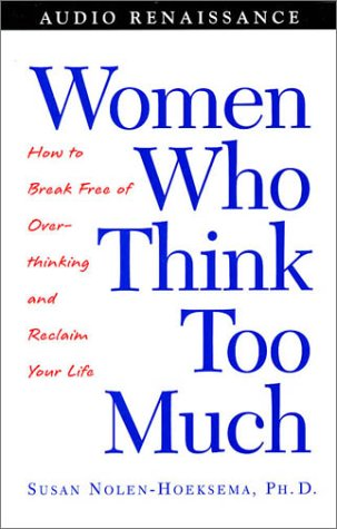 9781559278539: Women Who Think Too Much: How to Break Free of Overthinking and Reclaim Your Life