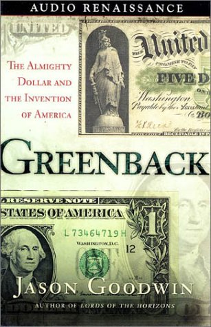 9781559278560: Greenback: The Almighty Dollar and the Invention of America