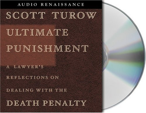 Ultimate Punishment: A Lawyer's Reflections on Dealing with the Death Penalty: Turow, Scott