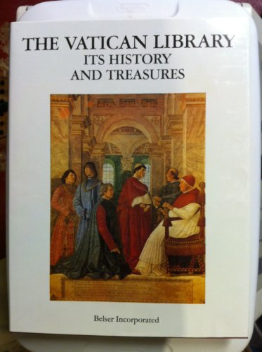 The Vatican Library: Its History and Treasures: Stickler, Alphonso M. Cardinal
