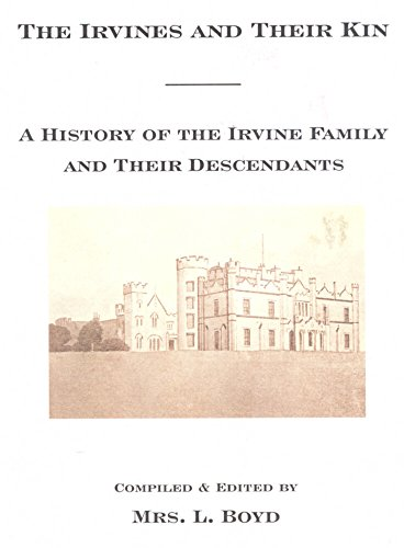 9781559323482: The Irvines and Their Kin:A History of the Irvine Family and Their Descendants