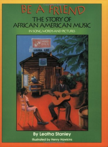 9781559331531: Be a Friend: The Story of African American Music in Song, Words, and Pictures