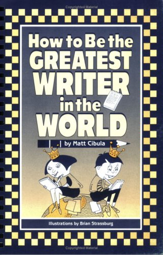 9781559332767: How to Be the Greatest Writer in the World