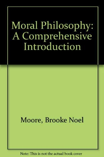 9781559340373: Moral Philosophy: A Comprehensive Introduction