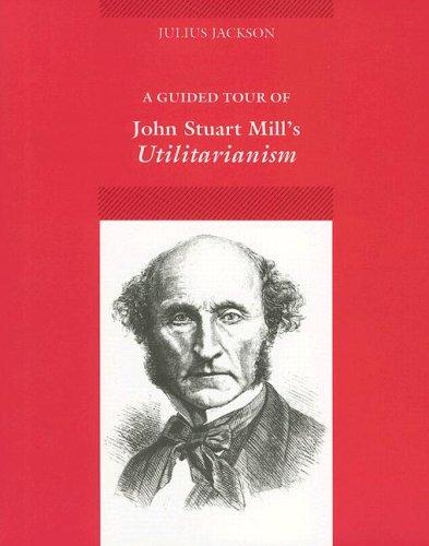 A Guided Tour of John Stuart Mill's: Christopher Biffle, Julius