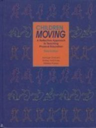 9781559341301: Children Moving: A Reflective Approach to Teaching Physical Education