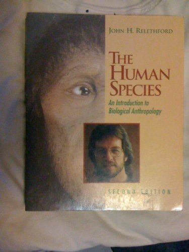 The Human Species: An Introduction to Biological: John H. Relethford