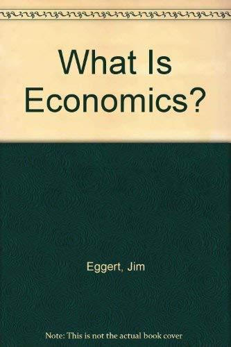 9781559342124: What Is Economics?