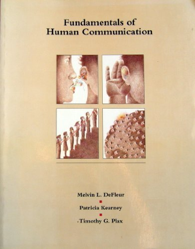Fundamentals of Human Communication: Melvin L. Defleur,