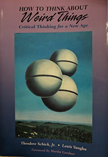 9781559342544: How to Think about Weird Things: Critical Thinking for a New Age