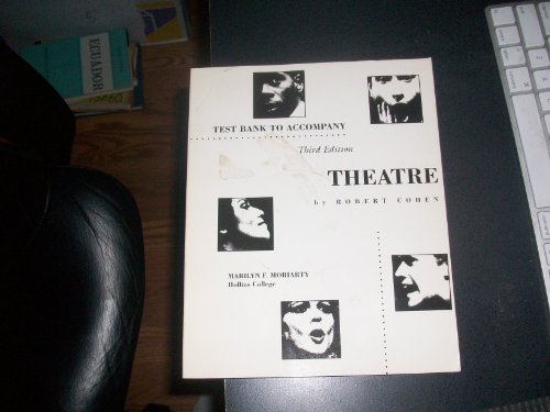 Test Bank to Accompany Theatre 3rd Edition: Robert Cohen