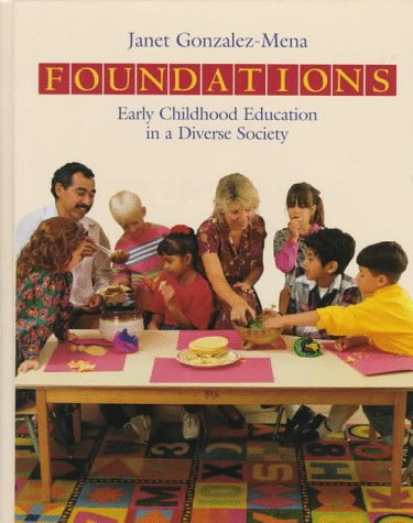 Foundations: Early Childhood Education in a Diverse: Janet Gonzalez-Mena