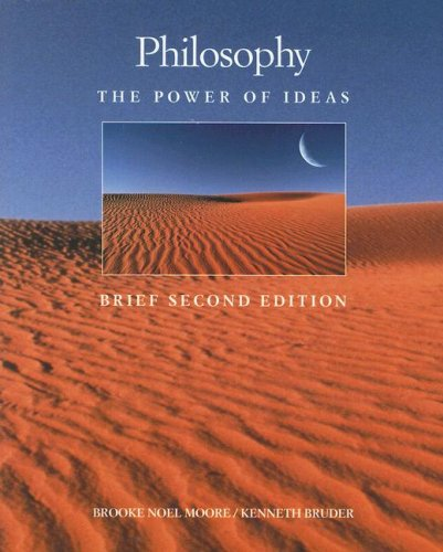Philosophy: The Power of Ideas, Brief (1559344350) by Brooke Noel Moore; Ken Bruder