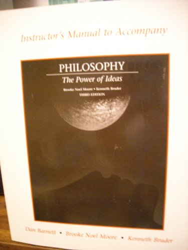 Instructor's Manual to Accompany Philosophy - The Power of Ideas: Kenneth Bruder, Brooke Noel ...