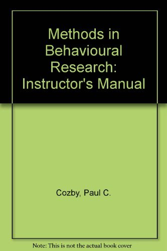 Methods in Behavioral Research Instructor's Manual: Paul C. Cozby