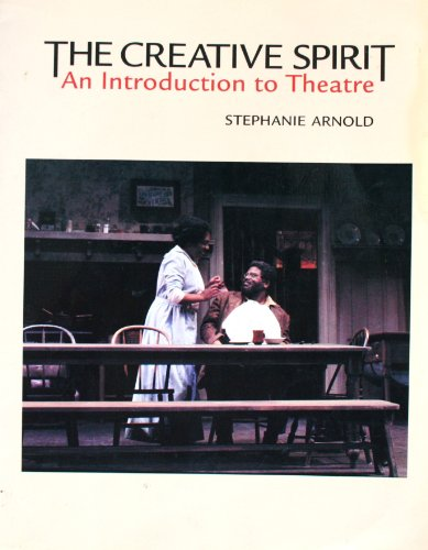 9781559347174: The Creative Spirit: An Introduction to Theatre