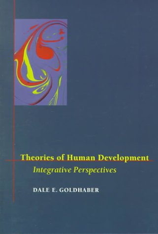 Theories of Human Development: Integrative Perspectives: Dale E. Goldhaber