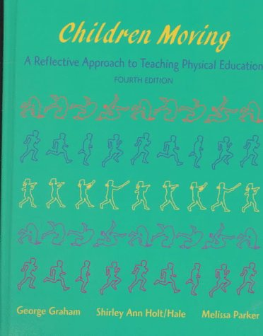 9781559349215: Children Moving: a Reflective Approach to Teaching Physical Education