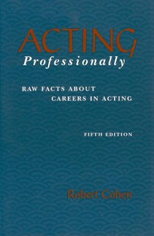 9781559349413: Acting Professionally: Raw Facts About Careers in Acting