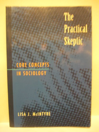 9781559349543: The Practical Skeptic: Core Concepts in Sociology