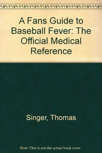 9781559350839: A Fan's Guide to Baseball Fever: The Official Medical Reference
