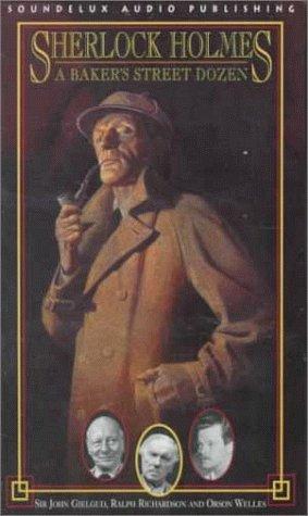 Sherlock Holmes: A Baker's Street Dozen (1559352000) by Arthur Conan, Sir Doyle; John, Sir Gielgud; Ralph Richardson; Orson Welles