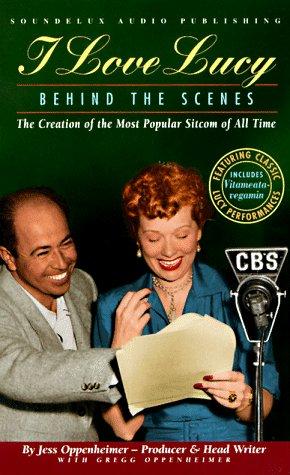 I Love Lucy: Behind the Scenes: Jess Oppenheimer, Gregg Oppenheimer