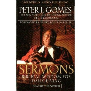 Sermons: Biblical Wisdom for Daily Living (1559352809) by Peter J. Gomes
