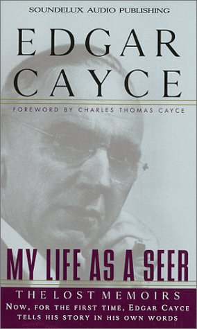 My Life as a Seer: The Lost Memoirs (155935304X) by Edgar Cayce