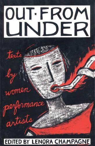 Out from Under: Texts by Women Performance Artists