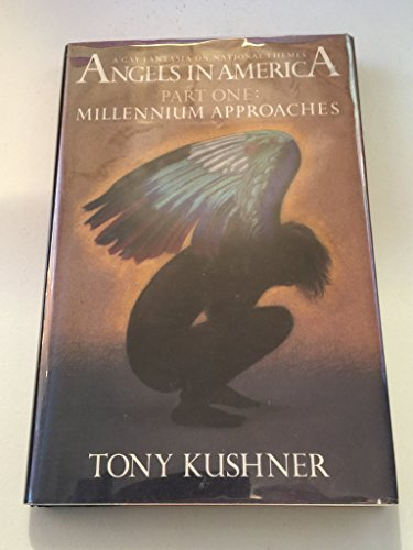 Angels in America: A Gay Fantasia on National Themes : Part One : Millennium Approaches (Angels in ...